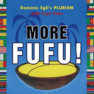 Foto Cover: Dominic Egli's Plurism - More Fufu!