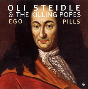 Oli Steidler - Killing Popes: Ego Pills